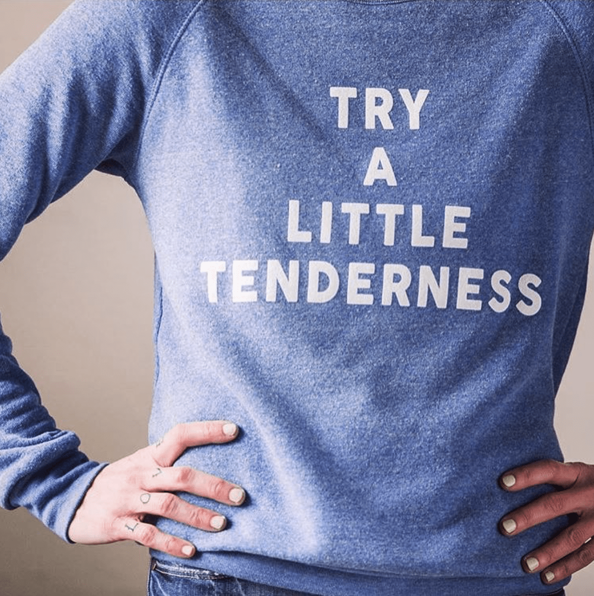 TRY A LITTLE TENDERNESS SHIRT