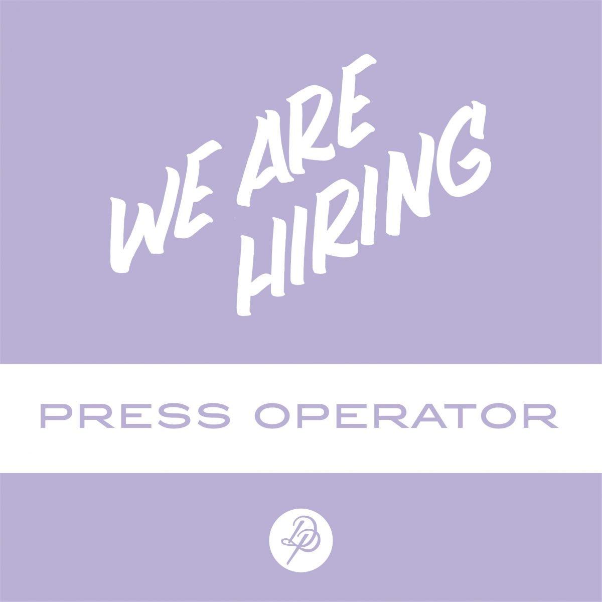 We Are Hiring Press Operator