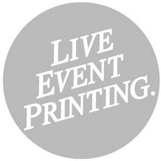 LIVE EVENT PRINTING