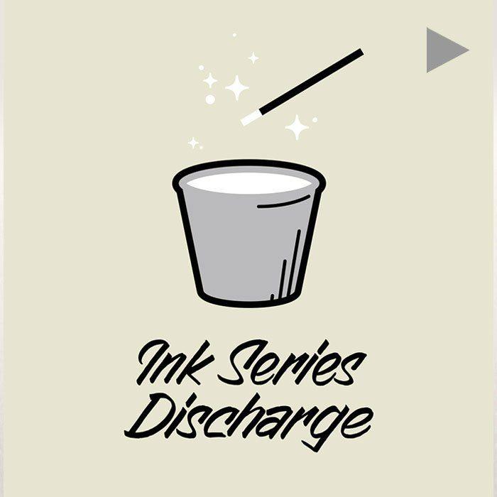 Ink Series | Discharge